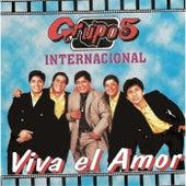 Viva el Amor by Grupo 5