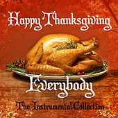 Happy Thanksgiving Everybody - The Instrumental Collection by Various Artists