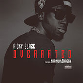 Overrated (feat. Kranium &  Shaggy) by Ricky Blaze
