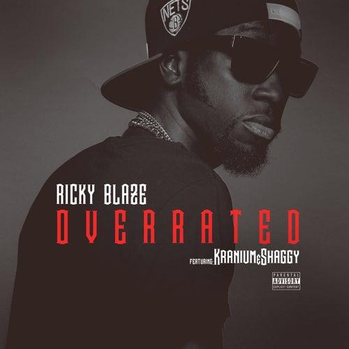 Overrated (feat. Kranium &  Shaggy) by Ricky Blaze