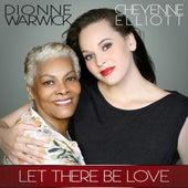 Let There Be Love (feat. Cheyenne Elliott) - Single von Dionne Warwick