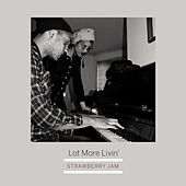 Lot More Livin' - Single by The Strawberry Jam