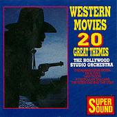 Western Movies - 20 Great Themes by Hollywood Studio Orchestra