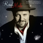 Marshmallow World & Other Holiday Favorites by Raul Malo