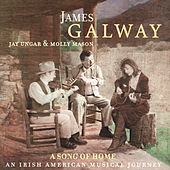 A Song of Home - An Irish American Musical Journey by James Galway