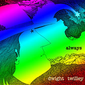 Always by Dwight Twilley
