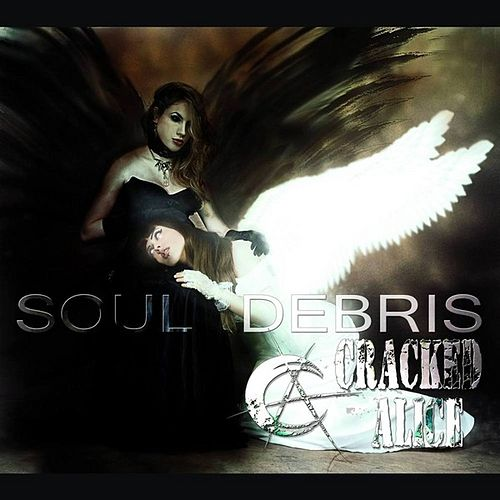 Soul Debris - EP by Cracked Alice