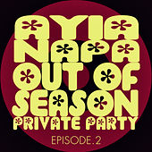 #ayia Napa out of Season Private Party - Episode.2 by Various Artists