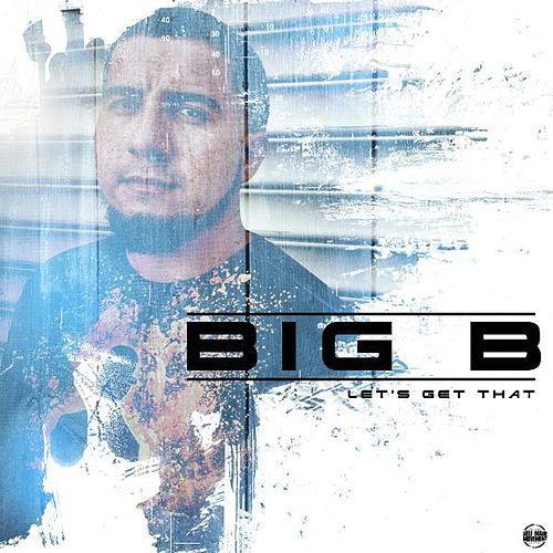 Let's Get That by Big B