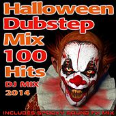 Halloween Dubstep Mix 100 Hits DJ Mix 2014 - Includes Spooky Sound Fx Mix by Various Artists