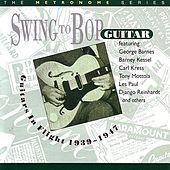 Swing To Bop Guitar: Guitars In Flight 1939-1947 by Various Artists
