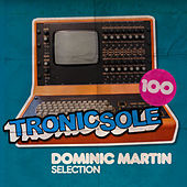 Tronicsole 100: Dominic Martin Selection by Various Artists
