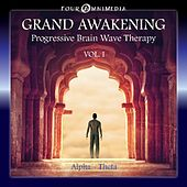 Grand Awakening: Progressive Brainwave Therapy, Vol. 1 (Alpha Theta) by Mind Illumin8tion
