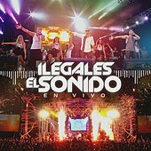 El Sonido en Vivo by Ilegales