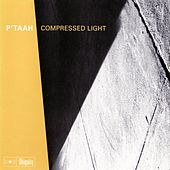 Compressed Light by P'taah