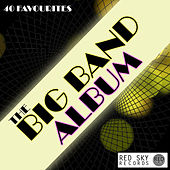 The Big Band Album - 40 Favourites von Various Artists
