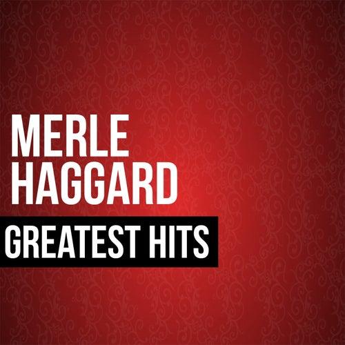 Merle Haggard Greatest Hits by Merle Haggard
