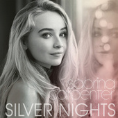 Silver Nights by Sabrina Carpenter