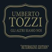 Gli Altri Siamo Noi (Heterogene Edition) by Umberto Tozzi