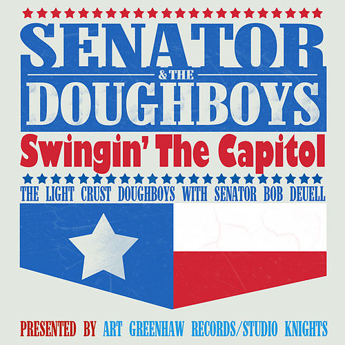 The Senator & The Doughboys: Swingin' The Capitol by The Light Crust Doughboys
