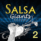 Salsa Giants (Desde Los Angeles) [Vol. 2] by Various Artists