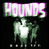 Monster by The Hounds