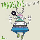 Right There by Tradelove