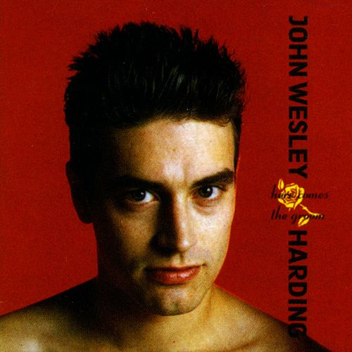 Here Comes The Groom by John Wesley Harding
