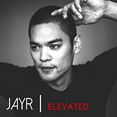Elevated by Jay R