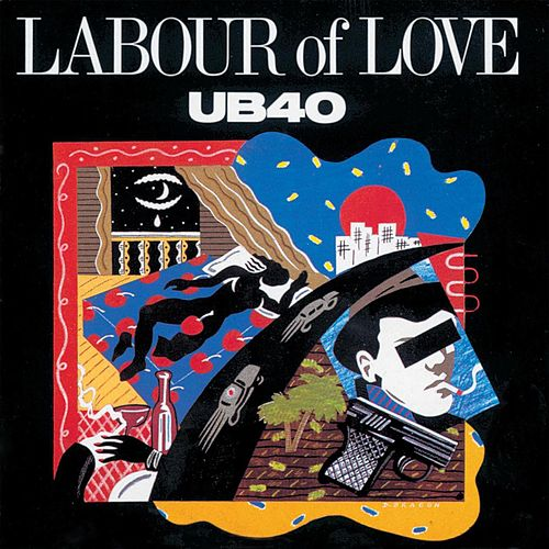 Labour Of Love by UB40