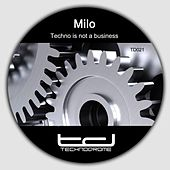 Techno Is Not a Busniess by Milo
