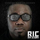 My Story What the Truth Sound Like by R.I.C