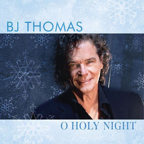 O Holy Night by BJ Thomas
