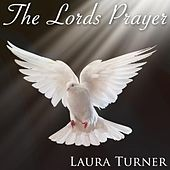 The Lord's Prayer by Laura Turner