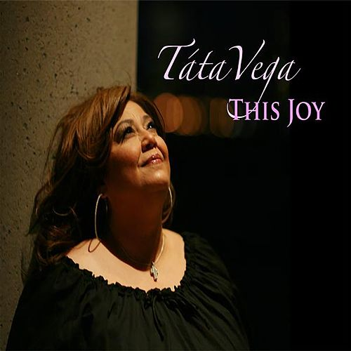This Joy by Tata Vega