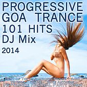 Progressive Goa Trance 100 Hits 2014 - DJ Mix by Various Artists