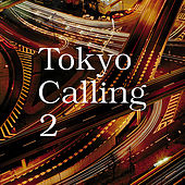 Tokyo Calling 2 by Various Artists