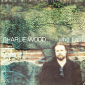 Who I Am by Charlie Wood