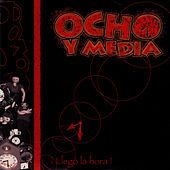 Llego La Hora by Ocho y Media