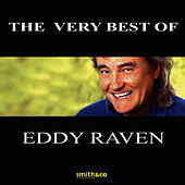 The Very Best Of Eddy Raven by Eddy Raven
