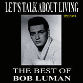 Let's Think About Living - The Best Of Bob Luman by Bob Luman