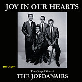 Joy In Our Hearts - The Gospel Side Of The Jordanaires by The Jordanaires