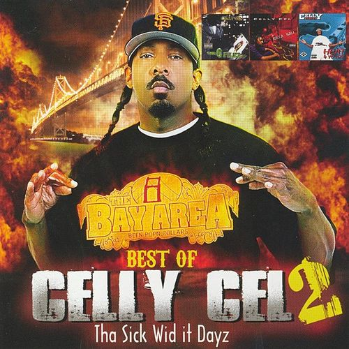 Best of Celly Cel 2: Tha Sick Wid it Dayz by Celly Cel