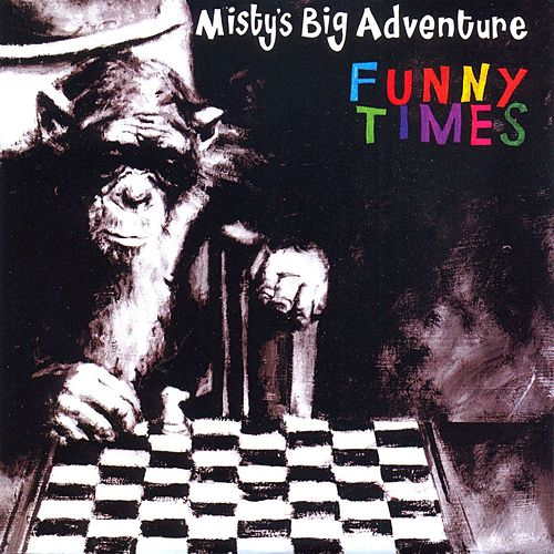 Funny Times by Misty's Big Adventure
