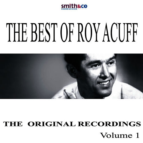 The Best Of Roy Acuff, Volume 1 by Roy Acuff
