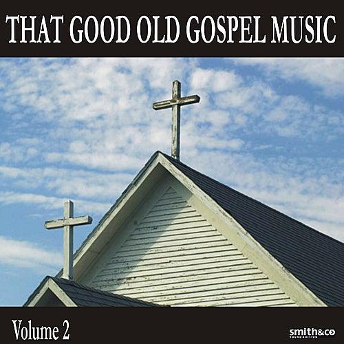 That Good Old Gospel Music, Volume 2 von Various Artists