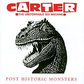 Post Historic Monsters by Carter the Unstoppable Sex Machine