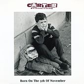 Born On The 5th November by Carter the Unstoppable Sex Machine