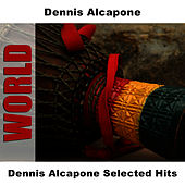 Dennis Alcapone Selected Hits by Dennis Alcapone