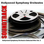 Hollywood Symphony Orchestra Selected Hits Vol. 3 by Hollywood Symphony Orchestra